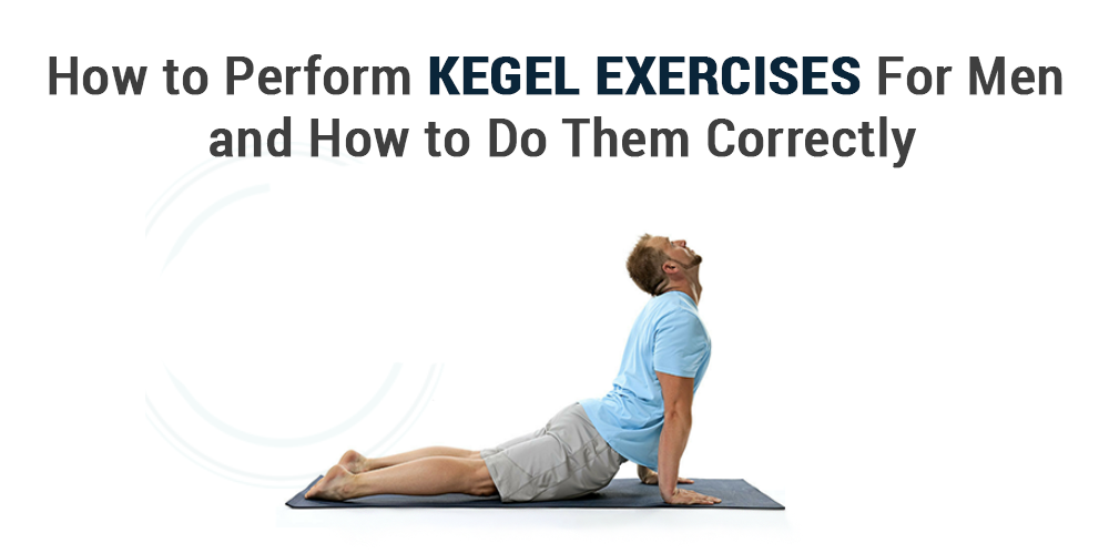 How to Perform Kegel Exercises For Men and How to Do Them Correctly