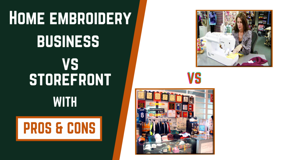 Home Embroidery Digitizing Business V/S Store-Front With Pros & Cons.
