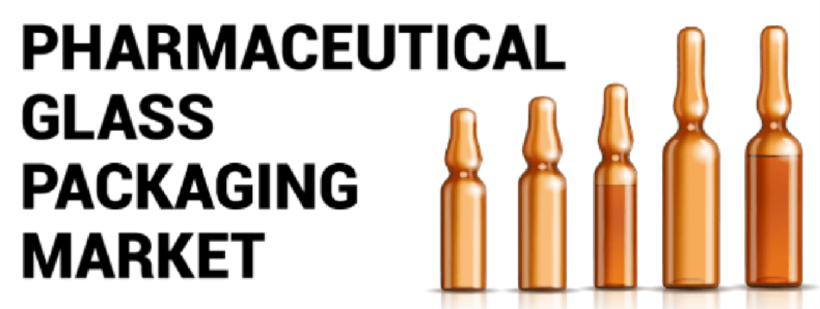 Pharmaceutical Glass Packaging Market Size, Outlook, Business Opportunities to 2027