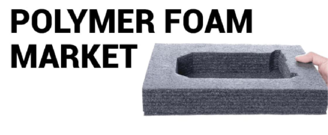 Polymer Foam Market Growth Analysis, Business Opportunities to 2026
