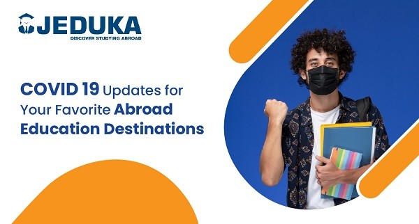 COVID 19 Updates for Your Favorite Abroad Education Destinations