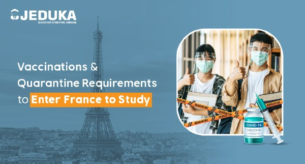 Vaccinations and Quarantine Requirements to Enter France to Study