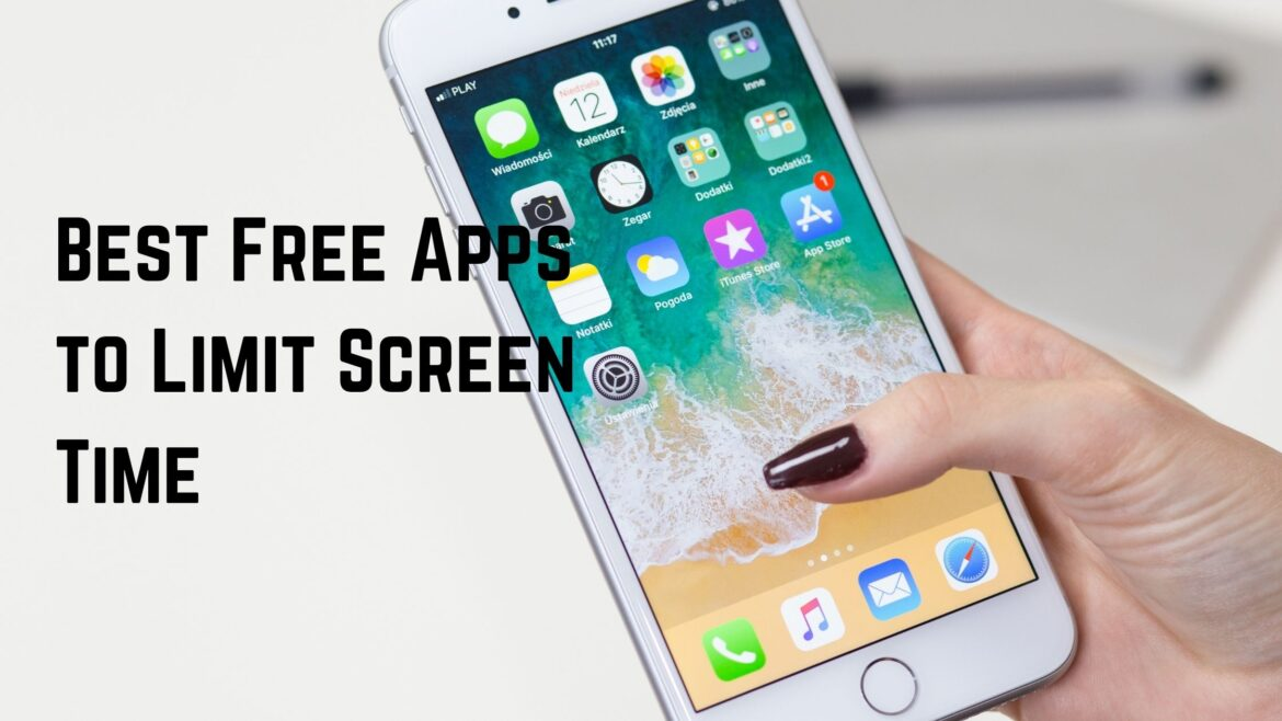 Best Free Apps to Limit Screen Time