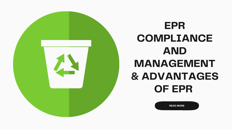 EPR Compliance and Management & Advantages of EPR
