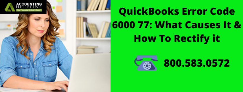 QuickBooks Error Code 6000 77: What Causes It & How To Rectify it