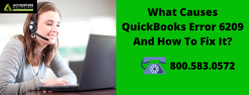 What Causes QuickBooks Error 6209 And How To Fix It?