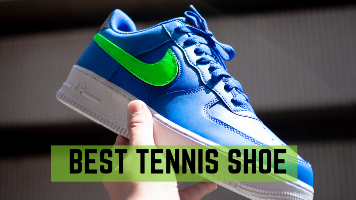 How to find Best Tennis Shoe