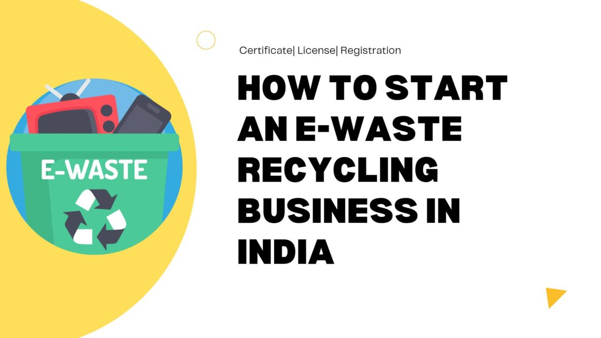 How To Start An E-Waste Recycling Business In India