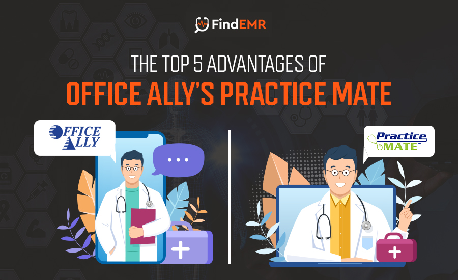 The Top 5 Advantages Of Practice Mate Office Ally