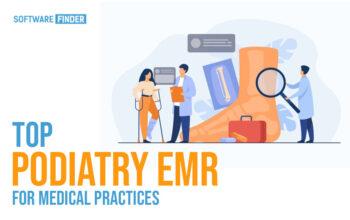 Top Podiatry EMR for Medical Practices