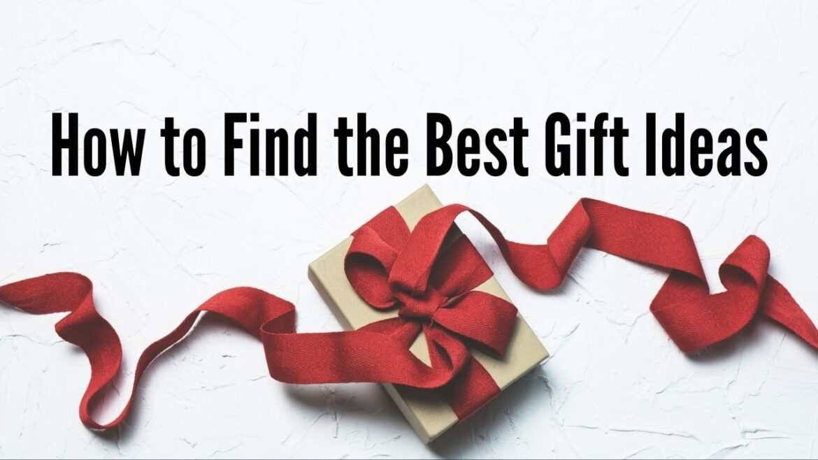 How to Find the Best Gift Ideas