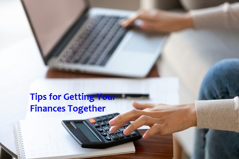 4 Tips for Getting Your Finances Together